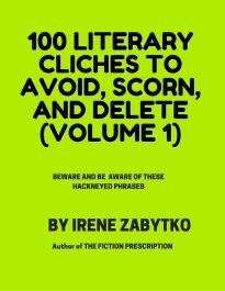 100 literary cliches to AVOID, SCORN, AND DELETE, (VOLUME i)JPG