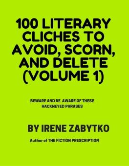 100 literary cliches to AVOID, SCORN, AND DELETE, (VOLUME i)JPG