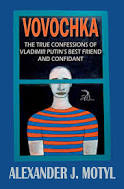 VOVOCHKA the true confessions of Vladimir Putin's Best Friend and Confidant by AJ Motyl